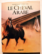 EQUITATION/LE CHEVAL ARABE/BARBIE DE PREAUDEAU/ED DU JAGUAR/1987