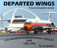 Departed Wings-Los Angeles LAX 1980-1990 new hard cover book. Awesome pictures!