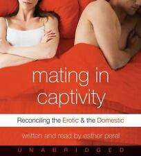 Mating in Captivity: Reconciling the Erotic and the Domestic (CD)