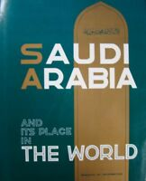SAUDI ARABIA AND ITS PLACE IN THE WORLD - MINISTRY OF INFORMATION