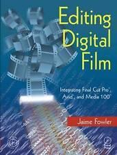 Editing Digital Film: Integrating Final Cut Pro, Avid, and Media 100, Very Good