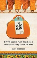 Excellent, The Monks and Me: How 40 Days in Thich Nhat Hanh's French Monastery G