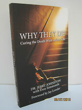 Why They Die: Curing the Death Wish in Our Kids by Jerry Johnston & Don Simmonds