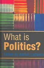 USED (LN) What is Politics?: The Activity and its Study by Adrian Leftwich