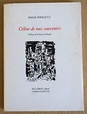 Céline de mes souvenirs. Serge Perrault.  Du Lérot. 1992