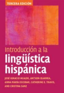 Introducción a la Lingüística Hispánica by Antxon Olarrea, Cristina Sanz, José I