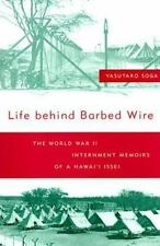 Life Behind Barbed Wire: The World War II Internment Memoirs of a Hawai'i Issei,