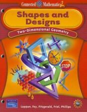 Shapes and Designs: Two-Dimensional Geometry Connected Mathematics 2