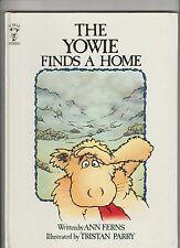 THE YOWIE FINDS A HOME  Ann Ferns, ills. by Tristan Parry, hardcover 1981 g+ con
