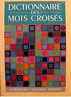 DICTIONNAIRE DES MOTS CROISÉS classement direct/inverse 1990 FRANCE LOISIRS EX++