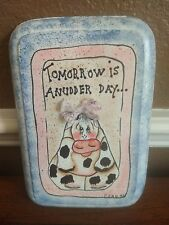 Cow Sign! Tomorrow Is Anudder Day, Novelty Sign, Wood, Handcrafted, Signed, 8x6
