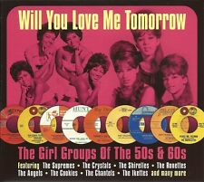 WILL YOU STILL LOVE ME TOMORROW - 2 CD BOX SET - GIRL GROUPS OF THE 50s & 60s
