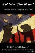 And Then They Prayed: Moments in American History Impacted by Prayer (Paperback