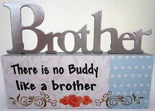 """BROTHER..THERE IS NO BUDDY LIKE A BROTHER"" TABLE TOP SIGN GREAT BIRTHDAY GIFT!"