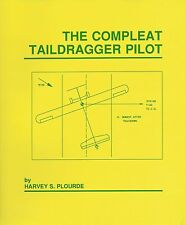 The Compleat Taildragger Pilot by Harvey Plourde - Tailwheel Basics and Training