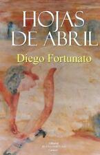 Hojas de Abril by Diego Fortunato (2014, Paperback)
