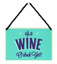 Hang UPS Is It Wine O Clock Yet? - Rolled Tin Plaque With Coloured Cord