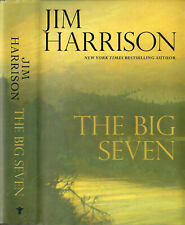 Jim Harrison. SIGNED.The Big Seven. Grove Pr. 2015. First edition First printing