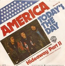 "7"" America Today`s The Day / Hideaway Part II 70`s Warner Bros WB 16 771"