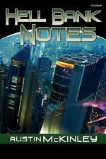 Hell Bank Notes by Austin McKinley (2011, Paperback)