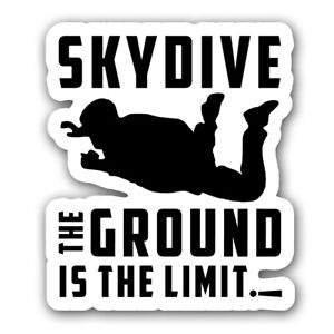 Skydive The Ground Is The Limit Funny Humor Quote Vinyl Sticker Layered Decal