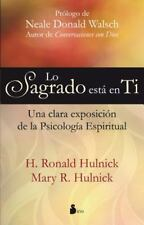 Lo Sagrado Esta en Ti: Una Clara Expocision de la Psicologia Espiritual = The Sa