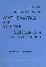 Creative Construction of Mathematics and Science Concepts in Early Childhood