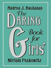 The Daring Book for Girls by Miriam Peskowitz and Andrea J. Buchanan (2012,...