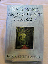 BE STRONG AND OF GOOD COURAGE This Life Is the Time to Prepare Mormon LDS