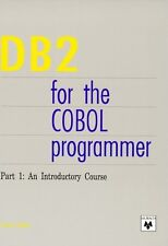 DB2 for the COBOL Programmer. Part 1: An Introduct