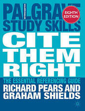 Cite Them Right: The Essential Referencing Guide by Richard Pears, Graham...