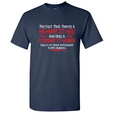 A Highway to Hell Sarcastic Cool Graphic Gift Idea Adult Humor Funny T Shirt