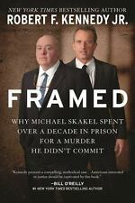 Framed : Why Michael Skakel Spent over a Decade in Prison for a Murder He Didn't