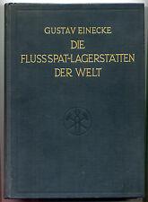 Gustav Einecke: Die Flussspat-Lagerstätten der Welt (1956) Gebundene Ausgabe RAR