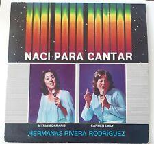Hermanas Rivera Rodriguez Naci Para Cantar VG+ LP #4113
