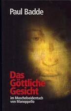 Das Göttliche Gesicht von Paul Badde (2011, Gebundene Ausgabe)