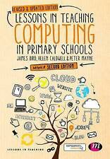 Lessons in Teaching Computing in Primary Schools by Caldwell, Helen, Mayne, Pete