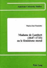 Madame de Lambert (1647-1733) ou le féminisme moral (1647-1733 Ou Le F-ExLibrary