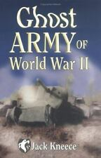 The Ghost Army of World War II by Jack M. Kneece (2001, Paperback)
