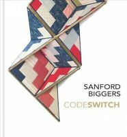 Sanford Biggers : Codeswitch, Hardcover by Andersson, Andrea (EDT); Bessa, An...