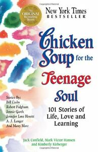 Chicken Soup for the Teenage Soul: 101 Stories of Life, Love and Learning By Ja