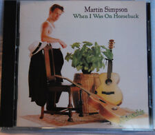When I Was on Horseback by Martin Simpson (CD,1992, Shanachie Records) EXCELLENT
