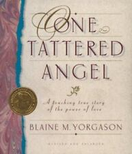 One Tattered Angel: A Touching True Story of the Power of Love, Yorgason, Blaine