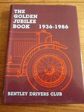 Bentley Drivers' Club: Golden Jubilee Book, 1936-86 (Hardback, 1986)