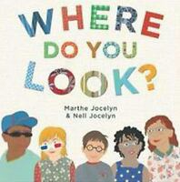 Where Do You Look? Hardcover Marthe Jocelyn