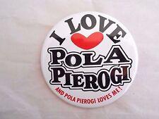Vintage I Love Pola Pierogi Restaurant Advertising Pinback Button
