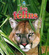 Les Felins (Le Petit Monde Vivant  Small Living World) (French Edition)
