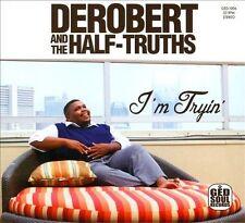 Derobert & The Half-Truths - I'm Tryin (Audio CD - 1/21/2014)  NEW