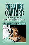 Creature Comfort : Veterinary Medicine for Pet Lovers and Future Doctors by...