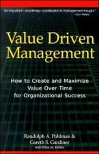 Value Driven Management: How to Create and Maximize Value over Time for Organiza